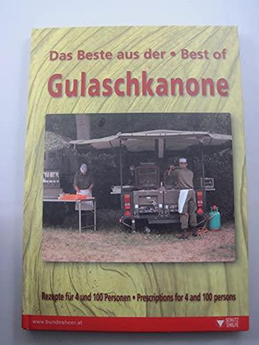 Das Beste Best of aus der Gulaschkanone. Rezepte für 4 und 100 Personen.