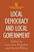 Local Democracy and Local Government (Government beyond the Centre)