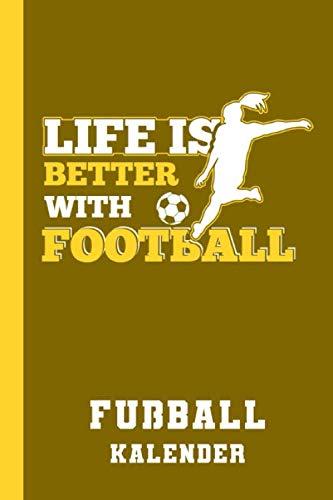 Fußball Kalender Life Is Better With Football: Frauenfußball Taschenkalender Terminkalender für Fußballerinnen (Jahreskalender 2021, Band 1)