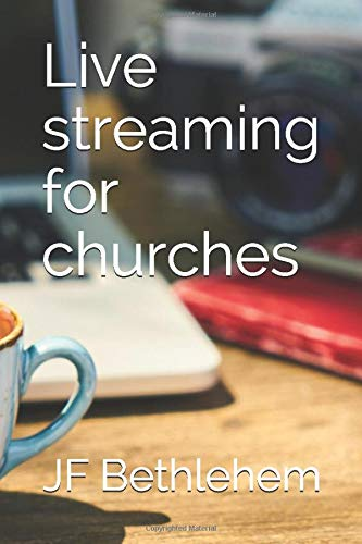 Live streaming for churches: A guide to using OBS for churches