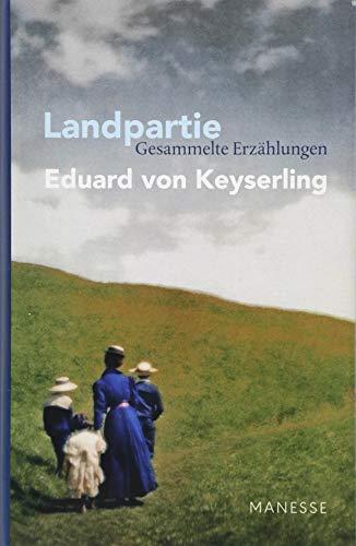 Landpartie - Gesammelte Erzählungen: Schwabinger Ausgabe, Band 1 - Herausgegeben und kommentiert - von Horst Lauinger