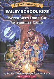 Werewolves Don't Go to Summer Camp (The Adventures of the Bailey School Kids #2) by Debbie Dadey, Marcia Thornton Jones, Ralph Ed. Shapiro, John Steven Gurney (Illustrator), Marcia Thornton Jones