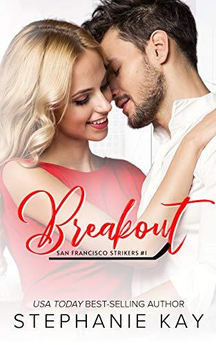 Breakout (San Francisco Strikers Book 1) by [Stephanie Kay]