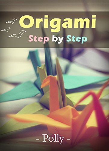 Easy Origami Step-by-Step: A guide for gif ideas with VDO (Dover Origami paper craft) (English Edition)