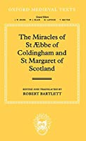 The Miracles of st Aebba of Coldingham and st Margaret of Scotland (Oxford Medieval Texts)