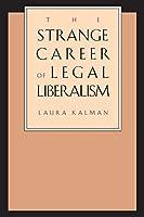 The Strange Career of Legal Liberalism