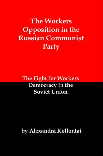 The Workers Opposition in the Russian Communist Party: The Fight for Worker Democracy in the Soviet Union (English Edition)