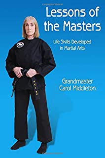 Lessons of the Masters: Life Skills Developed in Martial Arts