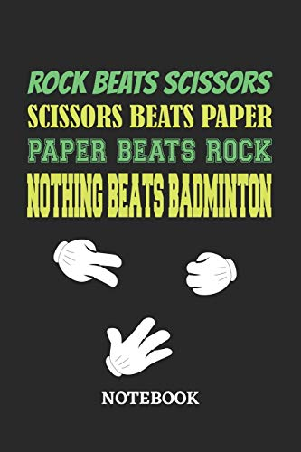 Nothing Beats Badminton Rock Paper Scissors Notebook: 6x9 inches - 110 dotgrid pages • Greatest passionate hobby Journal • Gift, Present Idea