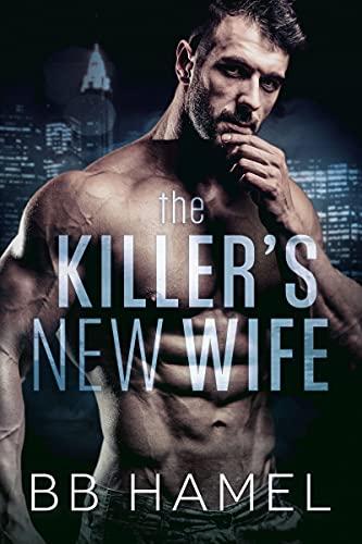 The Killer's New Wife: A Dark Possessive Mafia Romance
