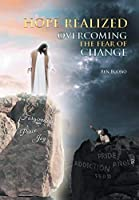 Hope Realized: Overcoming The Fear of Change
