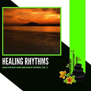 Healing Rhythms - Music For Easy Sleep And Anxiety Control, Vol. 2
