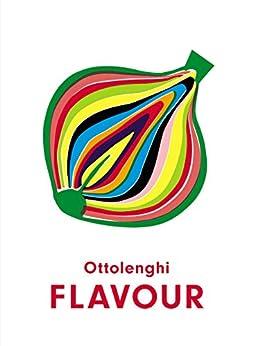 Ottolenghi FLAVOUR by [Yotam Ottolenghi, Ixta Belfrage]