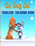 GO, DOG. GO!: TODDLERS COLORING BOOK