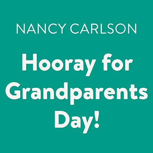 Hooray for Grandparents Day!                   By:                                                                                                                                 Nancy Carlson                               Narrated by:                                                                                                                                 Cheryl Stern                      Length: 5 mins     Not rated yet     Overall 0.0