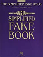 """The Simplified Fake Book: 100 Songs in the Key of """"C"""": Melody, Lyrics and Simplified Chords"""