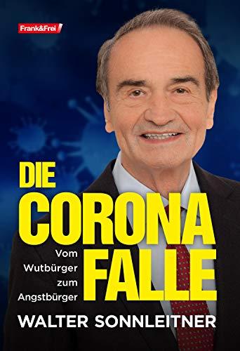Die Corona-Falle: Vom Wutbürger zum Angstbürger