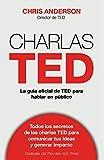 Charlas TED: La guía oficial TED para hablar en público (Sin colección)