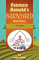 Farmer Arnold's Barnyard: Book Three