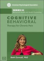 Cognitive Behavioral Therapy for Chronic Pain [DVD]