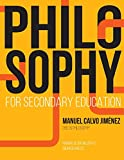PHILOSOPHY for Secondary Education: 1º BACHILLERATO BILINGÜE INGLÉS: 1° Bachillerato Bilingüe Inglés