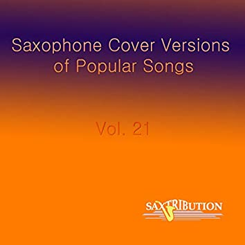 Saxophone Cover Versions of Popular Songs, Vol. 21