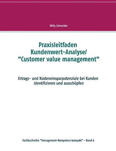 Praxisleitfaden Kundenwert-Analyse/