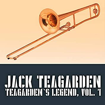 Teagarden's Legend, Vol. 1