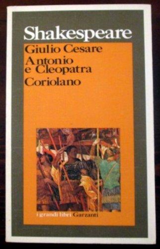 Giulio Cesare-Antonio e Cleopatra-Coriolano