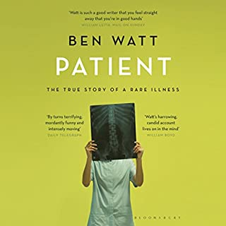 Patient     The True Story of a Rare Illness              By:                                                                                                                                 Ben Watt                               Narrated by:                                                                                                                                 Ben Watt                      Length: 6 hrs and 48 mins     27 ratings     Overall 4.8