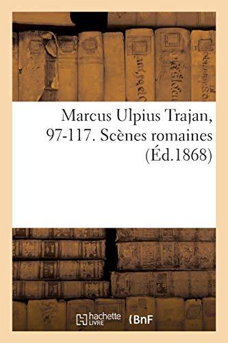 Marcus Ulpius Trajan, 97-117. Scènes romaines