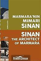 Marmara'nin Mimari Sinan / Sinan The Architect of Marmara