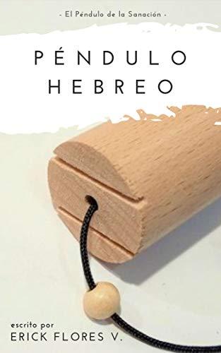 Péndulo Hebreo: Terapia Alternativa El Péndulo de la Sanación
