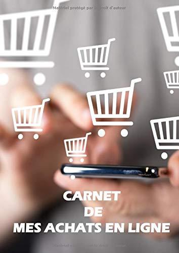 CARNET DE MES ACHATS EN LIGNE: Carnet de compte pour suivre ses achats en ligne