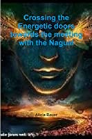 Crossing the Energetic doors towards the meeting with the Nagual