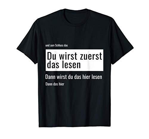Du wirst zuerst das lesen - dann das - dann hier - Lustig T-Shirt