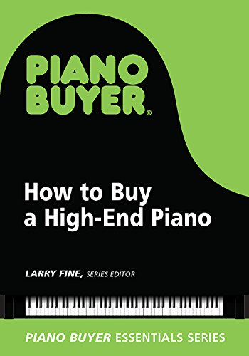 How to Buy a High-End Piano (Piano Buyer Essentials) (English Edition)