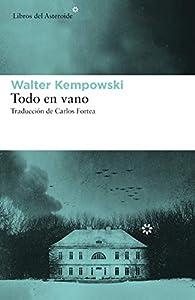 Todo en vano par Walter Kempowski