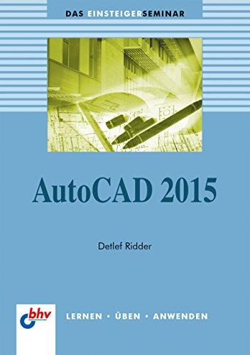AutoCAD 2015 (Das Einsteigerseminar)
