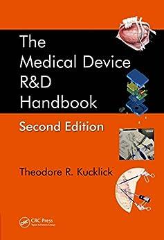 The Medical Device R&D Handbook (English Edition) par [Theodore R. Kucklick]