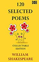 120 Selected Poems William Shakespeare