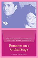 """Romance on a Global Stage: Pen Pals, Virtual Ethnography, and """"Mail-Order"""" Marriages"""
