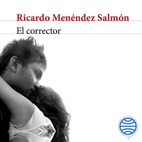 El corrector Audiobook By Ricardo Menéndez Salmón cover art