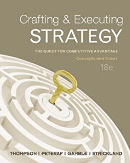 Crafting & Executing Strategy: The Quest for Competitive Advantage: Concepts and Cases: The Quest for Competitive Advantag...