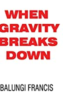 When Gravity Breaks Down