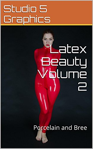 Latex Beauty Volume 2: Porcelain and Bree (English Edition)