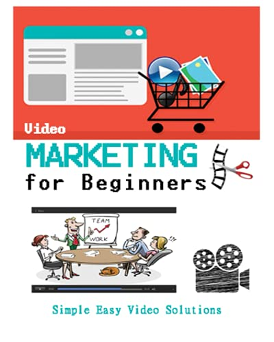 """Video Marketing For Beginners: Simple Easy Video Solutions shows you the importance of the online """"seeing is believing"""" mentality.: You don't need a business guru to tell you it's the eyes that get"""
