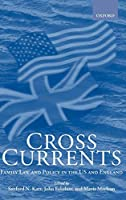 Cross-Currents: Family Law and Policy in the United States and England