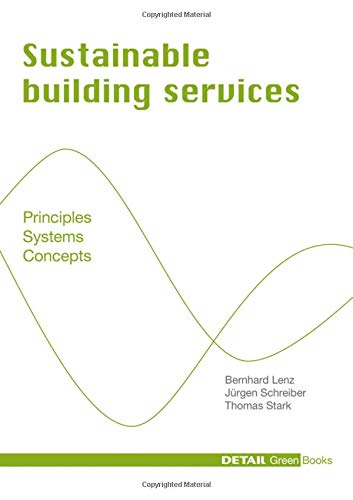 Sustainable Building Services: Principles - Systems - Concepts (DETAIL Green Books)