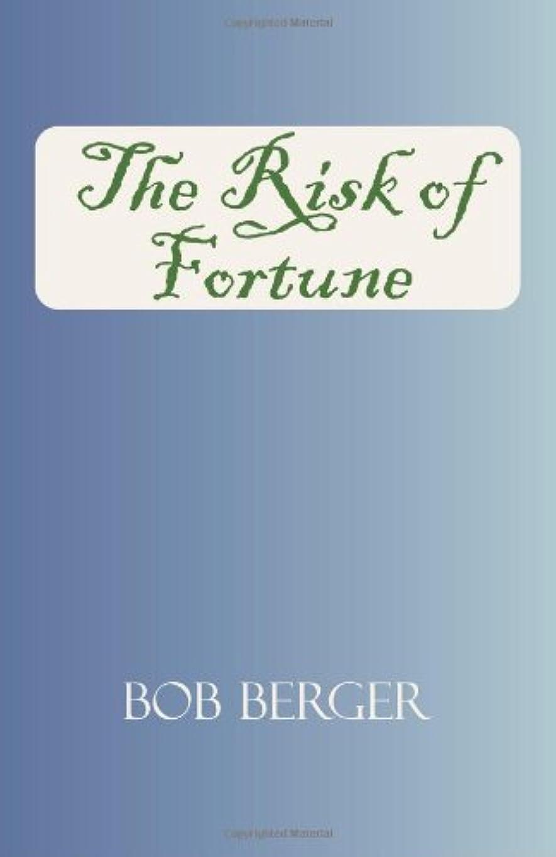 のために母性書くThe Risk of Fortune (Dr. Risk Mysteries)